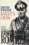 image of Knight's Cross: A Life of Field Marshal Erwin Rommel.