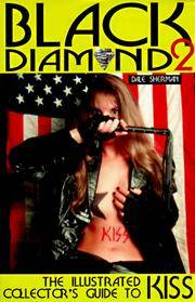 Black Diamond Two: The Illustrated Collector's Guide to Kiss
