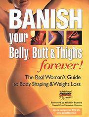 Banish Your Belly, Butt, and Thighs Forever! : Real Women's Guide to Body Shaping and Weight...