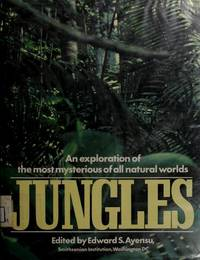 JUNGLES: An Exploration Of The Most Mysterious Of All Natural Worlds