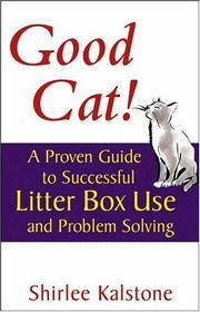 Good Cat!: A Proven Guide to Successful Litter Box Use and Problem Solving (Howell Cat Book of...