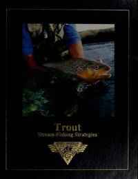 Trout: Stream-Fishing Strategies