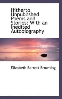Hitherto Unpublished Poems and Stories