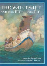 The Water Gift and the Pig of the Pig (Bccb Blue Ribbon Picture Book Awards (Awards))