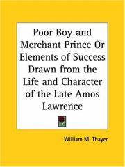 Poor Boy and Merchant Prince or Elements Of Success Drawn From the Life and Character Of the Late Amos Lawrence