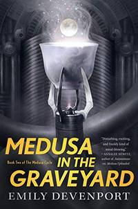 Medusa in the Graveyard: Book Two of the Medusa Cycle by  Emily Devenport - Paperback - from Good Deals On Used Books and Biblio.com