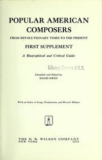 Popular American Composers from Revolutionary Times to the Present: A Biographical and Critical Guide (First Supplement)