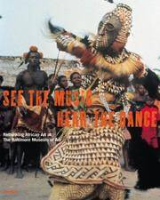SEE THE MUSIC HEAR THE DANCE: Rethinking African Art at the Baltimore Museum of Art