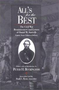 All's for the Best: The Civil War Reminiscences and Letters of Daniel W. Sawtelle, Eighth Maine Volunteer Infantry (Voices of the Civil War)