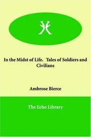 In the Midst Of Life Tales Of Soldiers and Civilians