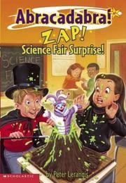 Abracadabra #05: Zap! Science Fair Surprise!