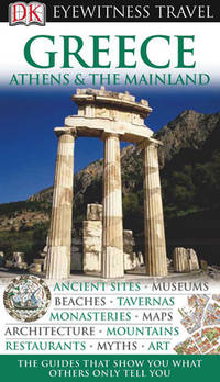 Greece : Athens and the Mainland (Eyewitness Travel Guides)
