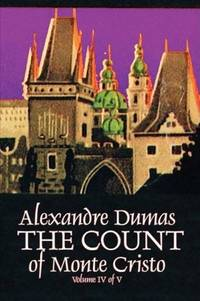 The Count of Monte Cristo, Volume IV (of V) by  Alexandre Dumas - Paperback - 2009-02-01 - from Ergodebooks and Biblio.com