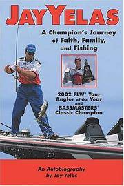 Jay Yelas: A Champion's Journey of Faith, Family, and Fishing