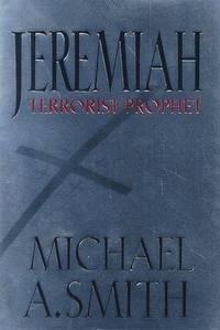 Jeremiah. Terrorist Prophet