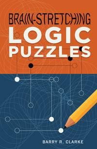 Brain-Stretching Logic Puzzles