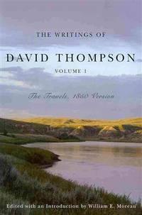The Writings of David Thompson, Volume 1
