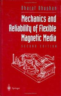 MECHANICS AND RELIABILITY OF FLEXIBLE MAGNETIC MEDIA ; 2 /E by BHUSHAN B