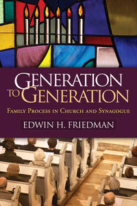 Generation to Generation: Family Process in Church and Synagogue (The Guilford Family Therapy...