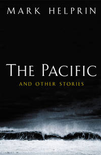 The Pacific and Other Stories by Helprin, Mark - 2004-10-21
