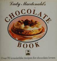 LADY MACDONALD'S CHOCOLATE BOOK by CLAIRE MACDONALD OF MACDONALD - Hardcover - Signed - from Picaresque Books & Galerie Fantoosh (SKU: 468)
