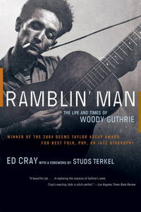 RAMBLIN' MAN: The Life and Times of WOODY GUTHRIE.