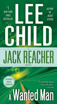 A Wanted Man: A Reacher Novel (Jack Reacher) by  Lee Child - from Better World Books  and Biblio.com