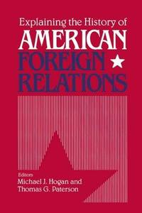 image of Explaining the History of American Foreign Relations