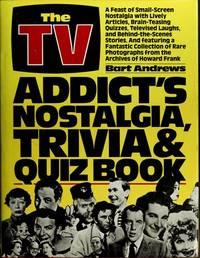 The TV Addict's Nostalgia, Trivia, and Quiz Book