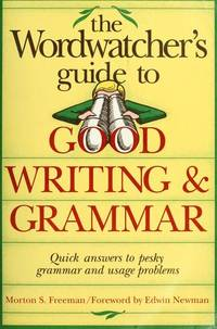 The Wordwatcher's Guide to Good Writing & Grammar