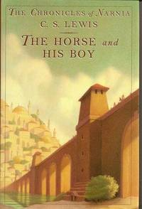 The horse and his boy BOOK 3 (BOOK 3 Chronicles of Narnia),BOOK 3. (The Horse and His Boy, Book 3)