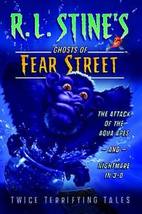 The Attack of the Aqua Apes and Nightmare in 3-D: Twice Terrifying Tales (Ghosts of Fear Street)