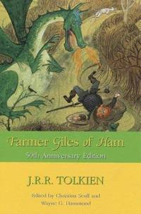 Farmer Giles Of Ham : The Rise And Wonderful Adventures Of Farmer Giles, Lord Of Tame, Count Of Worminghall, And King Of The Little Kingdom - Used Books