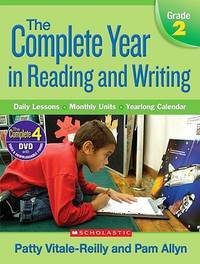 Complete Year in Reading and Writing: Grade 2: Daily Lessons - Monthly Units - Yearlong Calendar