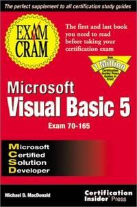 MCSD Microsoft Visual Basic 5 Exam Cram: Exam: 70-165
