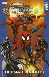 Ultimate Spider-Man Vol. 18: Ultimate Knights (v. 18)