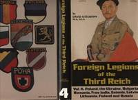 FOREIGN LEGIONS OF THE THIRD REICH: VOL4