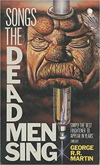 Songs the Dead Men Sing by  George R.R Martin - Paperback - from Better World Books Ltd and Biblio.com