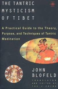 The Tantric Mysticism Of Tibet: A Practical Guide