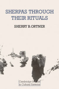 Sherpas through their Rituals (Cambridge Studies in Cultural Systems) by Sherry B. Ortner