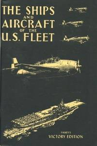 THE SHIPS AND AIRCRAFT OF THE UNITED STATES FLEET: VICTORY EDITION