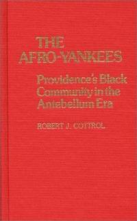 The Afro-Yankees Providence's Black Community in the Antebellum Era by  Robert J Cottrol - First Edition - 1982 - from Rickaro Books Ltd (SKU: 051271)