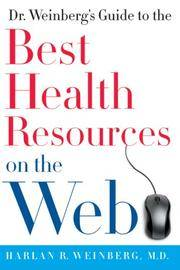 Dr. Weinberg's Guide to the Best Health Resources on the Web by  MD Harlan R. Weinberg - Paperback - Signed - from Wonder Book (SKU: SB16E-00564)