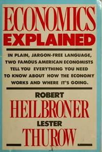 ECONOMICS EXPLAINED (A Touchstone book) by  Robert L Heilbroner - Paperback - 1986 - from The John Bale Book Co and Biblio.com