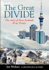 The Great Divide: The Story of New Zealand and Its Treaty
