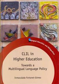 CLIL in higher education; towards a multilingual language policy. (Bilingual education &...