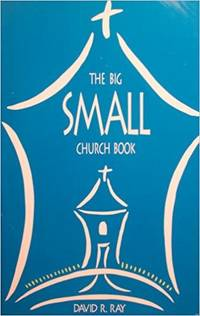 The Big Small Church Book by David R. Ray - Paperback - 1992-10 - from books4U2day (SKU: 534101208010)