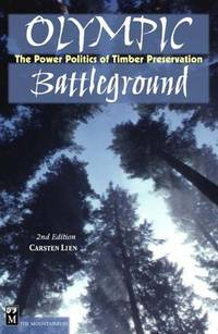 Olympic Battleground: Creating And Defending Olympic National Park,2nd Edition