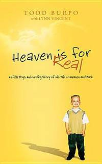 image of Heaven Is for Real: A Little Boy's Astounding Story of His Trip to Heaven and Back