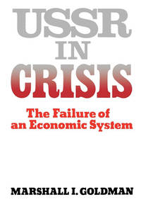 U.S.S.R. IN CRISIS: THE FAILURE OF AN ECONOMIC SYSTEM